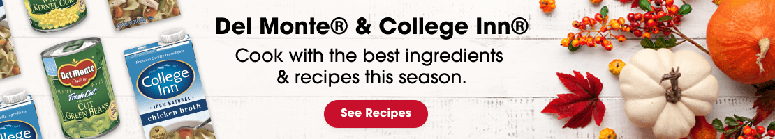 Get Del Monte® and College Inn® Recipes